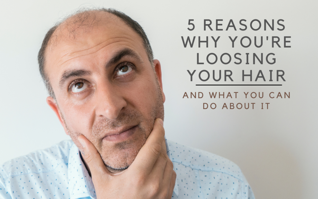 5 Reasons Why Your Loosing You're Hair